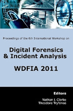 6th International Workshop on Digital Forensics and Incident Analysis (WDFIA 2011)